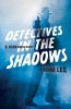 9781421437095 : detectives-in-the-shadows-lee
