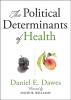 9781421437903 : the-political-determinants-of-health-dawes-dawes-dawes