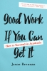 9781421437972 : good-work-if-you-can-get-it-brennan