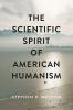 9781421438580 : the-scientific-spirit-of-american-humanism-weldon