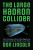 9781421439143 : the-large-hadron-collider-lincoln