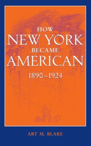 9781421439228 : how-new-york-became-american-1890-1924-2nd-edition-blake