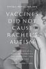 9781421439808 : vaccines-did-not-cause-rachels-autism-hotez-caplan