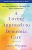 9781421440071 : a-loving-approach-to-dementia-care-3rd-edition-wayman