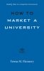 9781421440354 : how-to-market-a-university-flannery