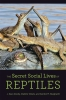 9781421440675 : the-secret-social-lives-of-reptiles-doody-dinets-burghardt