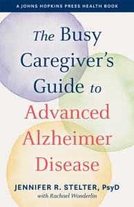9781421441078 : the-busy-caregivers-guide-to-advanced-alzheimer-disease-stelter-wonderlin