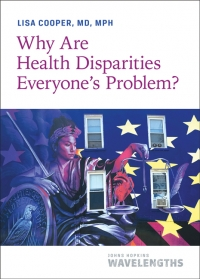 9781421441160 : why-are-health-disparities-everyones-problem-cooper