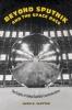 9781421441221 : beyond-sputnik-and-the-space-race-slotten