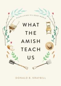 9781421442174 : what-the-amish-teach-us-kraybill