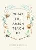 9781421442181 : what-the-amish-teach-us-kraybill