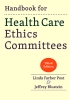 9781421442341 : handbook-for-health-care-ethics-committees-3rd-edition-post-blustein