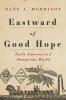 9781421442372 : eastward-of-good-hope-morrison