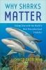 9781421443645 : why-sharks-matter-shiffman
