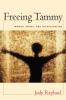 9781555536732 : freeing-tammy-raphael