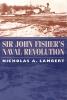 9781570034923 : sir-john-fishers-naval-revolution-lambert