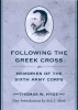 9781570036064 : following-the-greek-cross-or-memories-of-the-sixth-army-corps-hyde-mink