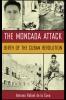 9781570036729 : the-moncada-attack-cova