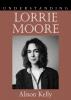9781570038235 : understanding-lorrie-moore-kelly