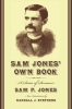 9781570038273 : sam-jones-own-book-jones-stephens