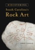 9781570039218 : discovering-south-carolinas-rock-art-charles