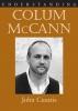 9781570039492 : understanding-colum-mccann-cusatis