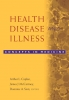 9781589010147 : health-disease-and-illness-caplan-mccartney-sisti