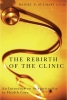9781589010956 : the-rebirth-of-the-clinic-sulmasy