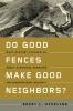 9781589015715 : do-good-fences-make-good-neighbors-sterling
