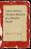 9781589017337 : grounding-human-rights-in-a-pluralist-world-kao