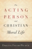 9781589017726 : the-acting-person-and-christian-moral-life-weaver