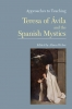 9781603290227 : approaches-to-teaching-teresa-of-avila-and-the-spanish-mystics-weber