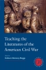 9781603292757 : teaching-the-literatures-of-the-american-civil-war-boggs