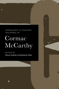 9781603294829 : approaches-to-teaching-the-works-of-cormac-mccarthy-peebles-west