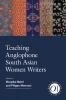 9781603294898 : teaching-anglophone-south-asian-women-writers-bahri-menozzi