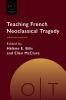 9781603295314 : teaching-french-neoclassical-tragedy-bilis-mcclure-beasley