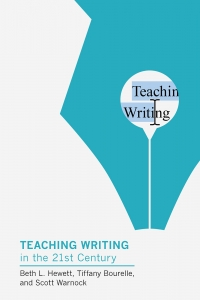 9781603295468 : teaching-writing-in-the-twenty-first-century-hewett-bourelle-warnock