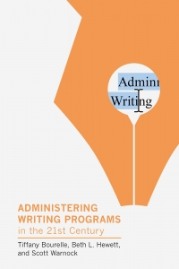 9781603295505 : administering-writing-programs-in-the-twenty-first-century-bourelle-hewett-warnock