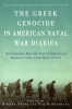 9781608011803 : the-greek-genocide-in-american-naval-war-diaries-koktzoglou-shenk-starvridis