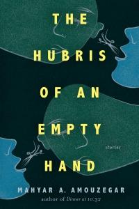 9781608012213 : the-hubris-of-an-empty-hand-amouzegar