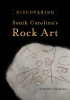 9781611172126 : discovering-south-carolinas-rock-art-tommy-charles