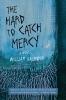 9781611175219 : the-hard-to-catch-mercy-baldwin