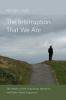 9781611177084 : the-interruption-that-we-are-hyde