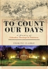 9781611179972 : to-count-our-days-clarke
