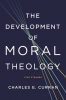 9781626160194 : the-development-of-moral-theology-curran