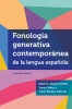 9781626160415 : fonologia-generativa-contemporanea-de-la-lengua-espanola-nunez-cedeno-colina-bradley