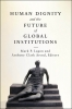 9781626161191 : human-dignity-and-the-future-of-global-institutions-lagon-arend