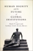 9781626161207 : human-dignity-and-the-future-of-global-institutions-lagon-arend