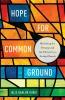 9781626163065 : hope-for-common-ground-rubio