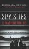 9781626163768 : spy-sites-of-washington-dc-wallace-melton-schlesinger